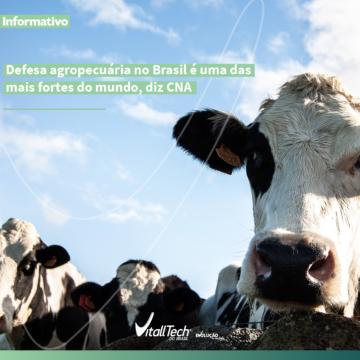 INFORMATIVO | Defesa agropecuária no Brasil é uma das mais fortes no mundo, diz CNA