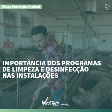 Importância dos programas de limpeza e desinfecção nas instalações